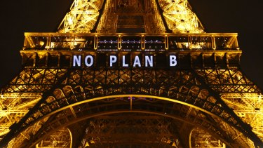 """NO PLAN B"" on the Eiffel Tower during the Paris climate talks in 2015 might also apply to Australia."