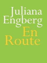 En Route. By Juliana Engberg.