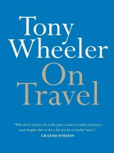 On Travel by Tony Wheeler.