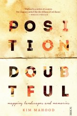 <i>Position Doubtful</i>, by Kim Mahood</i>.