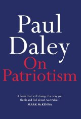 On Patriotism. By Paul Daley.