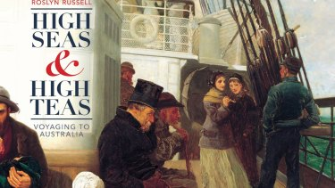 High Seas & High Teas: Voyaging to Australia, by Roslyn Russell.