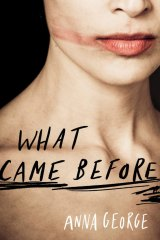 Worthwhile debut: Anna George's What Came Before.