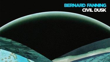 Bernard Fanning: An assured taking-stock album.