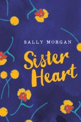 <i>Sister Heart</i>, by Sally Morgan.