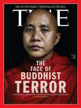 "The 2013 <i>Time</i> magazine cover on which Wirathu was dubbed ""The Face of Buddhist Terror""."