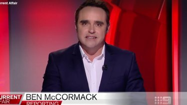 Ben McCormack was seen as a senior reporter at A Current Affair.
