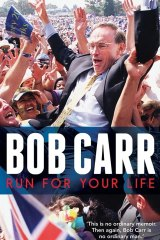 Run for your Life by Bob Carr.