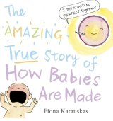 <i>The Amazing Story of How Babies are Made</I> makes Children's Book Council award shortlist for 2016.