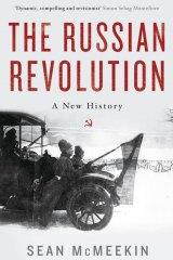 The Russian Revolution: A New History. By Sean McMeekin.