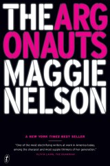 A combination of self-expression and ideas: <i>The Argonauts</i> by Maggie Nelson.