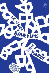 <i>The Lesser Bohemians</i>, by Eimear McBride.