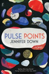 Jennifer Down's short-story collection, Pulse Points reflects the parlous state of the world.