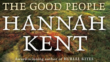 <i>The Good People</i>, by Hannah Kent.