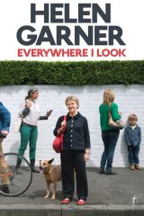 <i>Everywhere I Look</i> is Helen Garner's latest collection of essays.