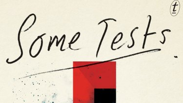 Some Tests. By Wayne Macauley.