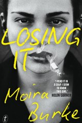 <i>Losing It</i>, by Moira Burke.