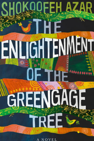 <i>The Enlightenment of the Greengage Tree</i>. By Shokoofeh Azar.