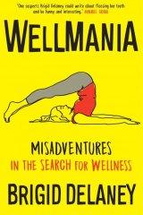 Wellmania by Brigid Delaney