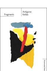 Fragments. By Antigone Kefala