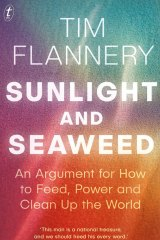 Sunlight and Seaweed. By Tim Flannery.