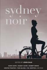 Sydney Noir, edited by John Dale.