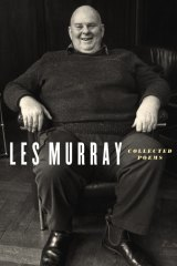 Collected Poems by Les Murray.