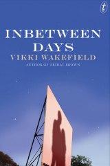 Inbetween days, by Vikki Wakefield.