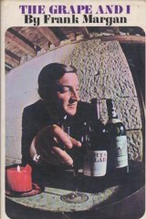 A dapper Frank Margan on the dust jacket of his book, The Grape and I.