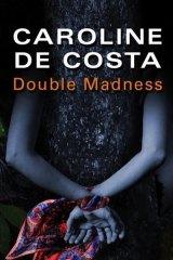 Double Madness by Caroline de Costa.
