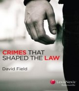 Crimes That Shaped the Law by David Field.