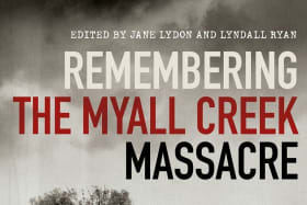 Remembering the Myall Creek Massacre. Eds., Jane Lydon & Lyndall Ryan.