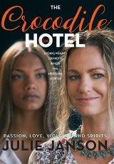 <i>The Crocodile Hotel</i>, by Julie Janson.