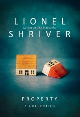 Lionel Shriver's Property is a collection of 10 short stories and two novellas.