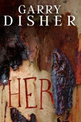 Her. By Garry Disher.