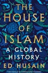 The House of Islam by Ed Husain.