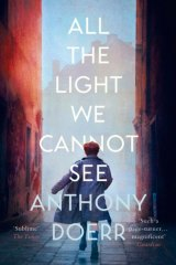 All the Light We Cannot See by Anthony Doerr is about what happens when the lives of a blind French girl and an orphaned German boy intersect.