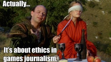 """A meme based on the movie <i>The Princess Bride</i> mocks those gamers who insisted  """"ethics and gaming journalism"""" were their chief concern."""