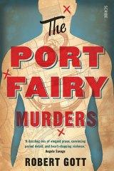 <i>The Port Fairy Murders</i> by Robert Gott.