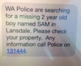 Police are texting Landsdale residents using the State Alert system asking them to check their properties and nearby areas for the missing boy.