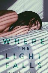 <i>Where the Light Falls</i>, by Gretchen Shirm.