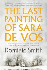 <i>The Last Picture of Sara de Vos</i>, by Dominic Smith.