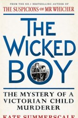 <i>The Wicked Boy</i>, by Kate Summerscale.