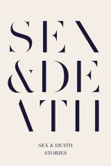 <i>Sex & Death</i>, edited by Sarah Hall & Peter Hobbs.