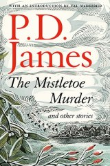 The Mistletoe Murder and other stories by P.D. James.