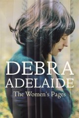 <i>The Women's Pages</i> by Debra Adelaide.