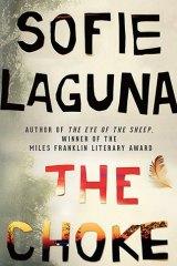 The Choke, by Sofie Laguna.