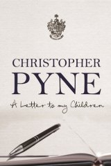 <i>A Letter to My Children</i> by Christopher Pyne.