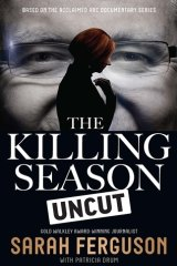 <i>The Killing Season Uncut</i> by Sarah Ferguson.