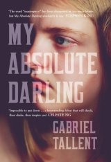 My Absolute Darling. By Gabriel Tallent.